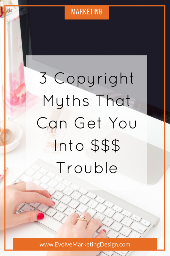 3 Copyright Myths That Can Get You Into $$$ Trouble