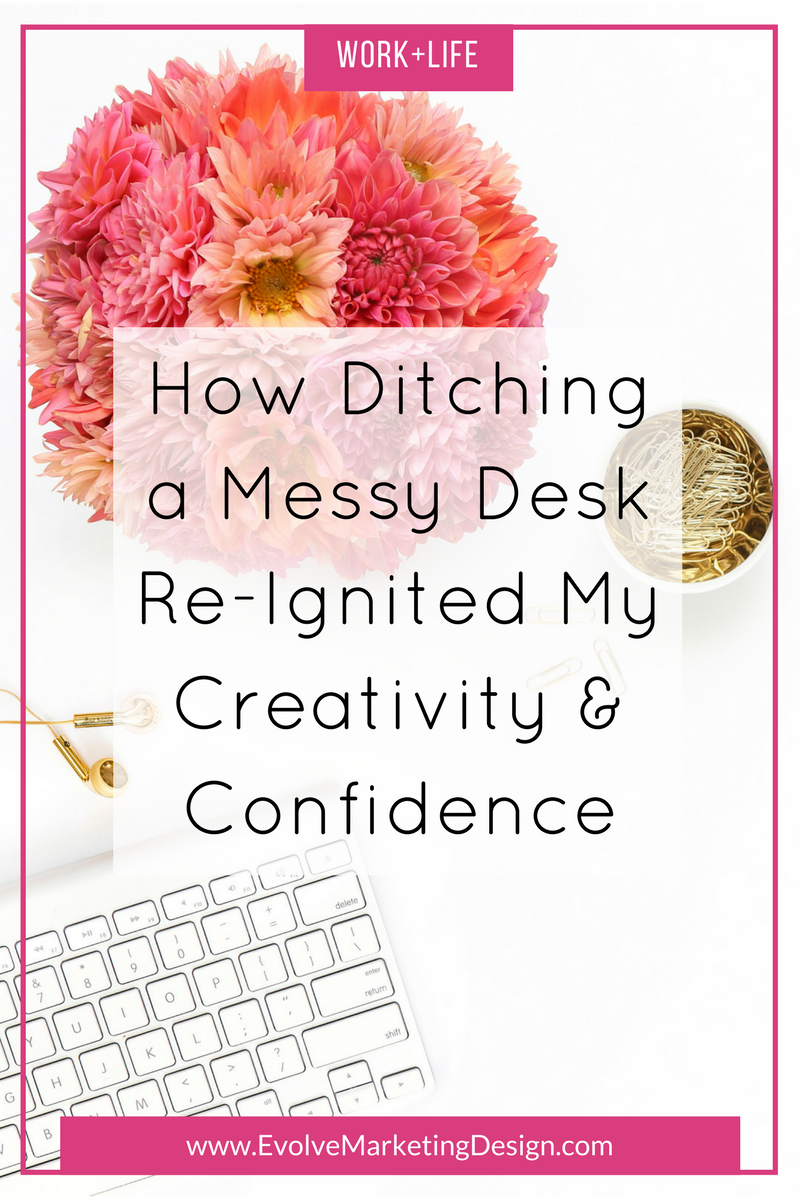 How Ditching a Messy Desk Re-ignited My Creativity and Confidence
