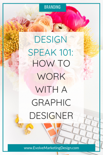 Design Speak 101: How to Work with a Graphic Designer