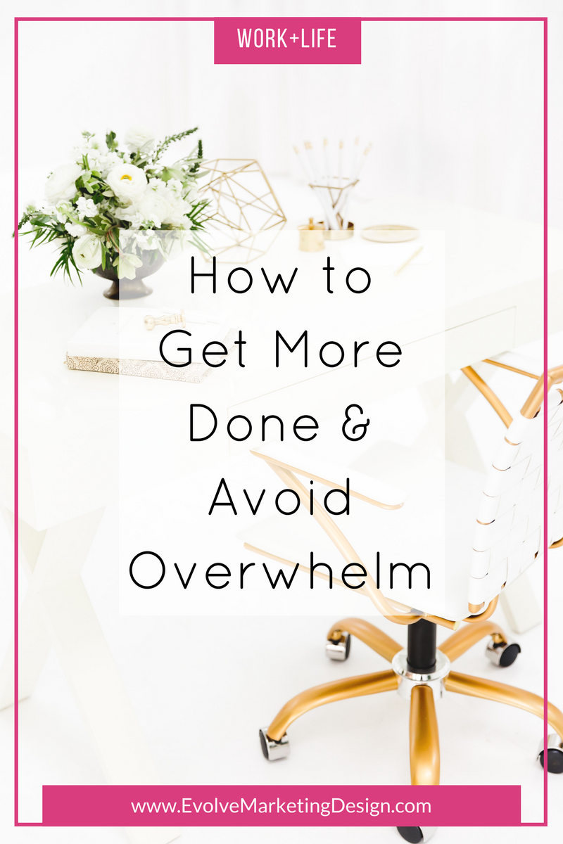 Simple ways to avoid overwhelm and get more done.