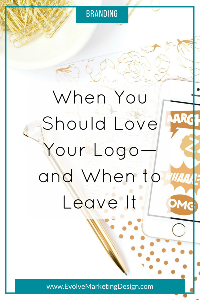 Your logo is talking, and what it's saying might be hurting you. Find out whether you should love or leave your logo with this 3-point test.