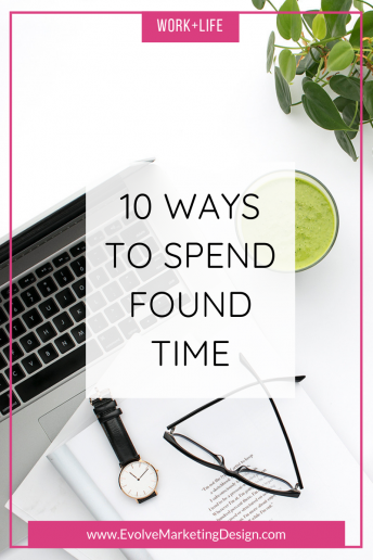 10 Ways to Spend Found Time