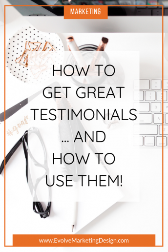 How to Get Great Testimonials … And How to Use Them!