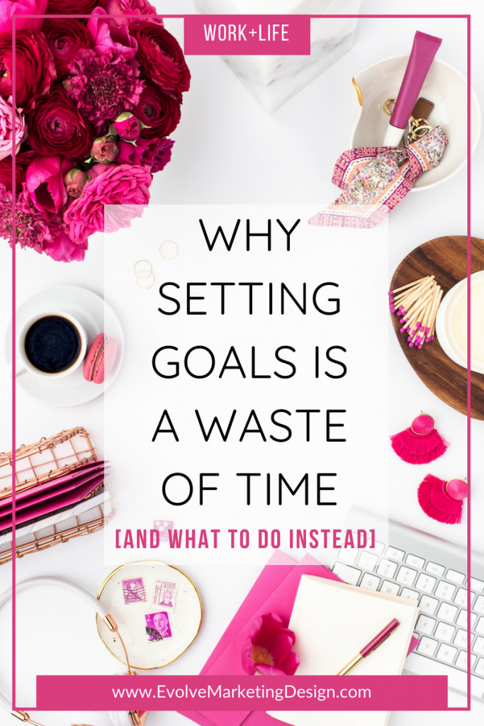 Setting Goals is a Waste of Time! Make a decision instead. It's powerful. Here's why.
