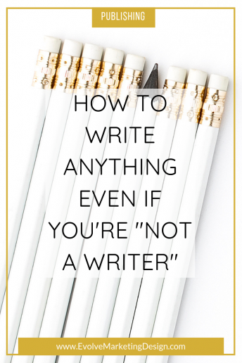 "How to Write Anything – Even If You're ""Not a Writer"""