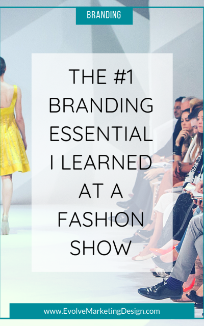 The #1 Branding Essential I Learned at a Fashion Show