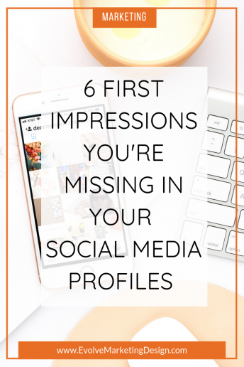 6 First Impressions You're Missing in Your Social Media Profiles