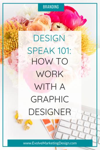Design Speak 101: How to Work with a Graphic Designer