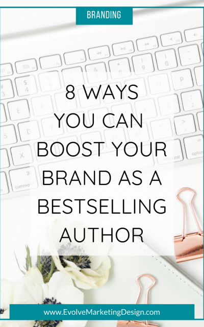8 Ways You Can Boost Your Brand as a Bestselling Author