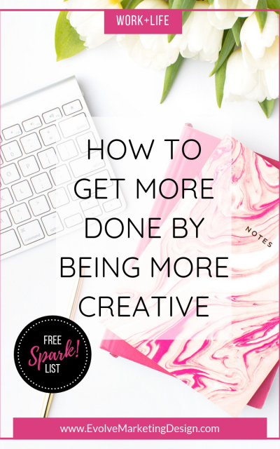 How to Get More Done By Being More Creative