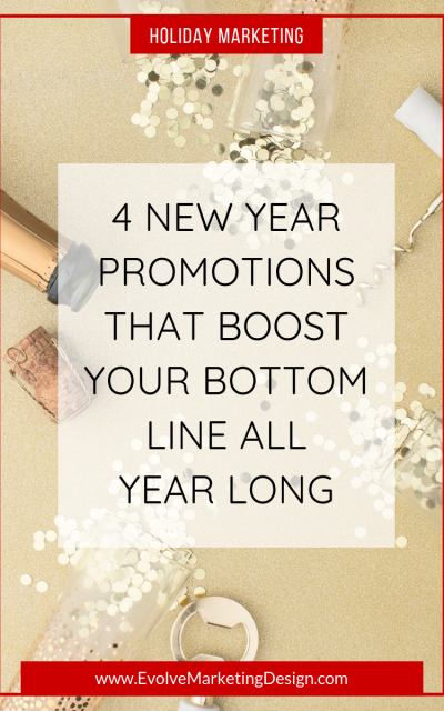 4 New Year Promotions That Boost Your Bottom Line All Year Long