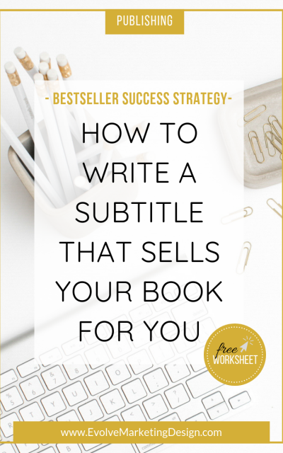 How to Write a Subtitle That Sells Your Book for You